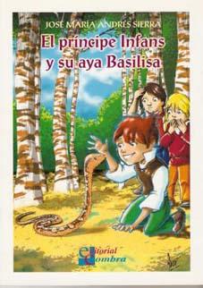 """""""El Príncipe Infans y su aya Basilisa"""".  Ed. Combra."""
